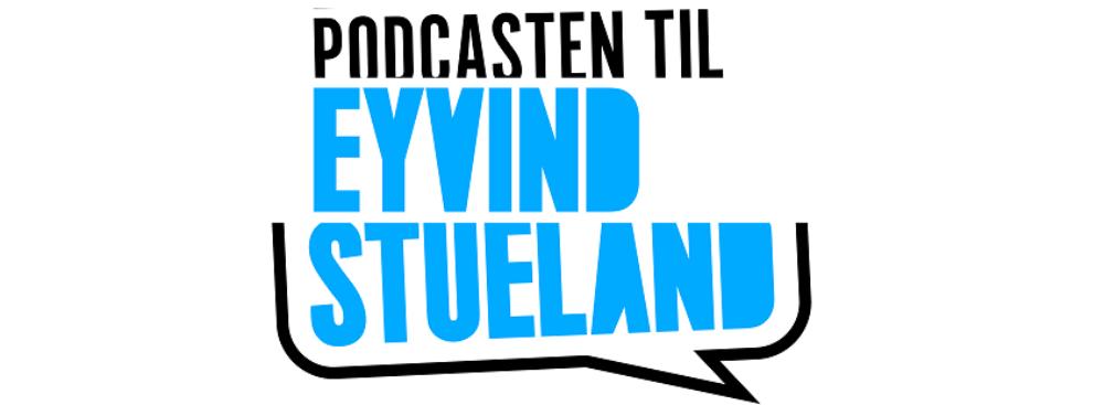 Podcasten til Eyvind Stueland